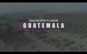 VIDEO GRACIAS POR TU AMOR GUATEMALA
